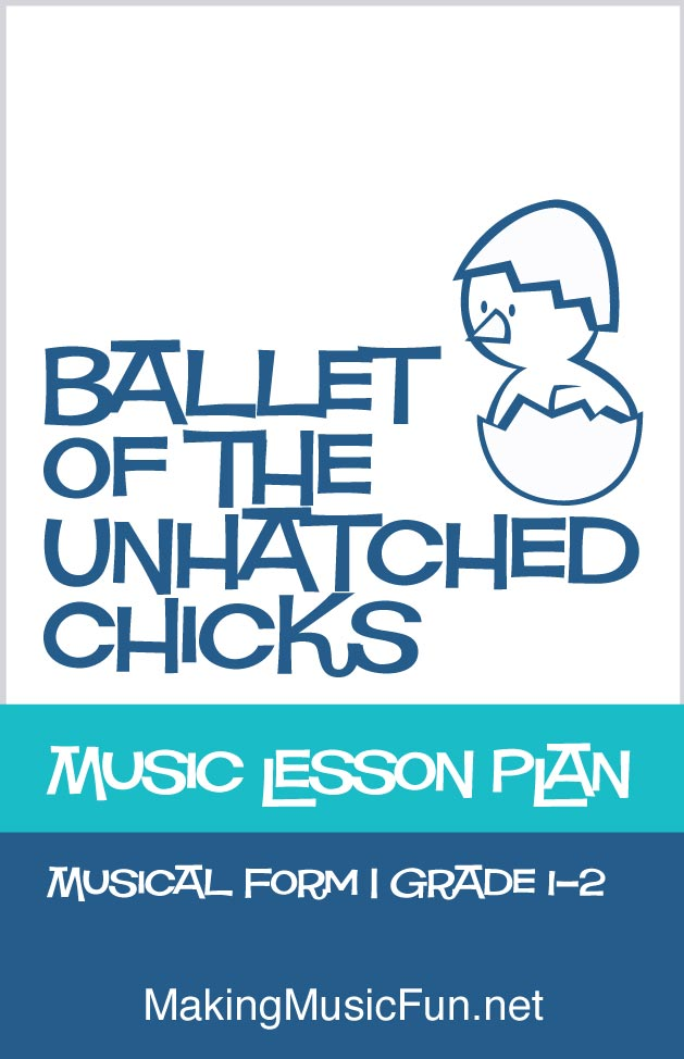 Ballet of the Unhatched Chicks | Free Music Lesson Plan (ABA Form)
