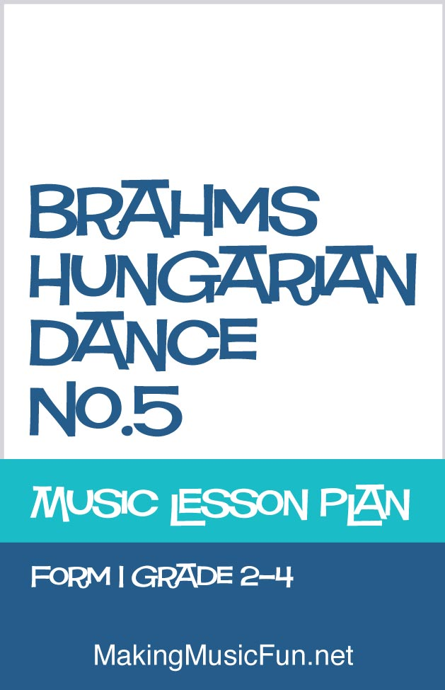 Hungarian Dance No 5 | Free Music Lesson Plan (Musical Form)
